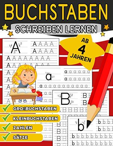 Buchstaben Schreiben Lernen: Buchstaben Und Zahlen Schreiben Lernen Alphabet Lernen für Kinder ab 4 Jahren (Vorschule + 1. Klasse)