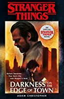 Stranger Things: Darkness on the Edge of Town: The Second Official Novel (Stranger Things 2)