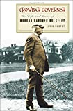 Crowbar Governor: The Life and Times of Morgan Gardner Bulkeley (Driftless Connecticut)