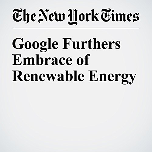 Google Furthers Embrace of Renewable Energy audiobook cover art