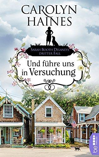 Download Und führe uns in Versuchung: Sarah Booth Delaneys dritter Fall (Ein Fall für Sarah Booth Delaney 3) (German Edition) B079N85FM2