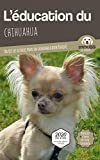 L'ÉDUCATION DU CHIHUAHUA - Edition 2020 enrichie: Toutes les astuces pour un Chihuahua bien éduqué