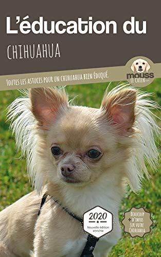 L Education Du Chihuahua Edition 2020 Enrichie Toutes Les Astuces Pour Un Chihuahua Bien Eduque French Edition Kindle Edition By Le Chien Mouss Mova Carre Crafts Hobbies Home Kindle Ebooks