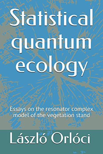 Statistical quantum ecology: Essays on the resonator complex model of the vegetation stand