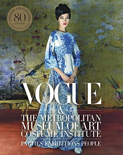 Vogue & the Metropolitan Museum of Art Costume Institute: Parties Exhibitions People