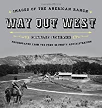 Way Out West: Images of the American Ranch