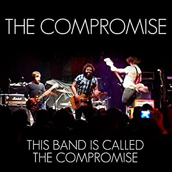 This Band Is Called the Compromise