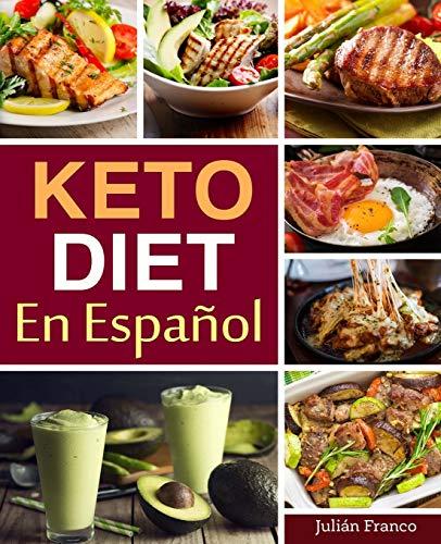 Keto Diet En Español: Keto Diet Cookbook for Quick & Easy Keto recipes: 1 (Low Carb Recipes)
