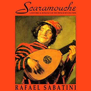 Scaramouche                   By:                                                                                                                                 Rafael Sabatini                               Narrated by:                                                                                                                                 Robert Whitfield                      Length: 12 hrs and 5 mins     239 ratings     Overall 4.2