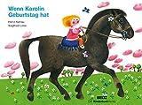 Wenn Karolin Geburtstag hat: Vierfarbiges Pappbilderbuch