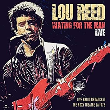 LOU REED - WAITING FOR THE MAN LIVE