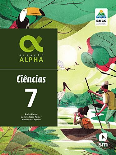 Geração Alpha Ciencias 7 Ed 2019 - Bncc