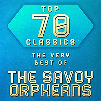 Top 70 Classics - The Very Best of The Savoy Orpheans