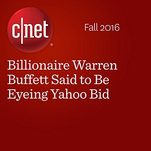 Billionaire Warren Buffett Said to Be Eyeing Yahoo Bid cover art