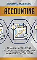 Accounting: Financial Accounting, Accounting Principles, and Management Accounting