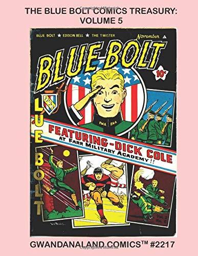 The Blue Bolt Comics Treasury: Volume 5: Gwandanaland Comics #2217 --- Exciting...