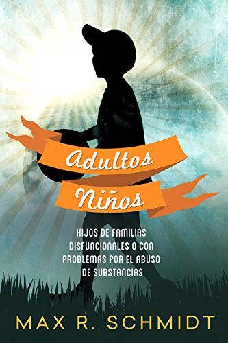 Adultos Niños: Hijos de familias disfuncionales o con problemas por el abuso de substancias (Consec