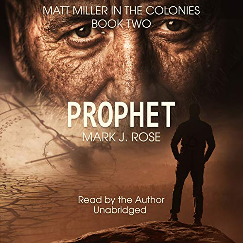 Matt Miller in the Colonies, Book 2: Prophet Audiobook By Mark J. Rose cover art