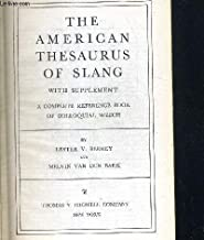 The American thesaurus of slang, with supplement: A complete reference book of colloquial speech