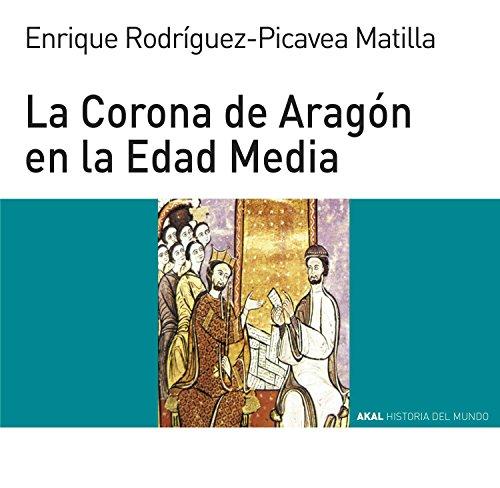 CORONA DE ARAGON EN LA EDAD MEDIA (Historia del mundo para jóvenes nº 76)