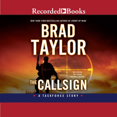 The Callsign                   By:                                                                                                                                 Brad Taylor                               Narrated by:                                                                                                                                 Rich Orlow,                                                                                        Henry Strozier                      Length: 1 hr and 26 mins     314 ratings     Overall 4.4