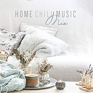 Home Chill Music Mix - Peaceful Instrumental Background Music for Spa, Yoga at Home and Meditation Sleep Healing