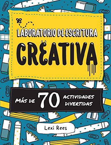 Laboratorio de escritura creativa: Más de 70 actividades divertidas
