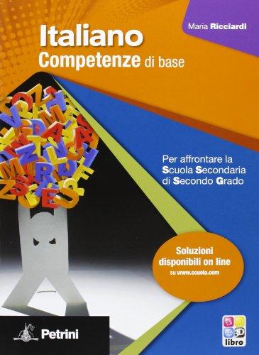 Italiano: Competenze di Base con Guida Docente per le Scuole Superiori