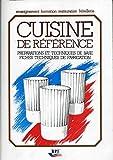 Cuisine de référence - Préparations et techniques de base Fiches techniques de fabrication
