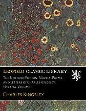 The Bideford Edition. Novels, Poems and Letters of Charles Kingsley. Hypatia. Volume II