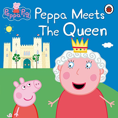 Peppa Pig: Peppa Meets the Queen (English Edition)