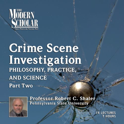 The Modern Scholar: Crime Scene Investigation, Part II audiobook cover art