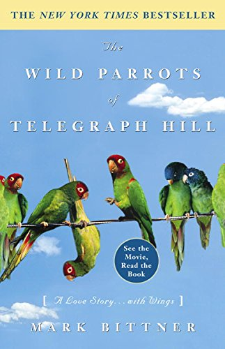The Wild Parrots of Telegraph Hill: A Love Story . . . with Wings (English Edition)