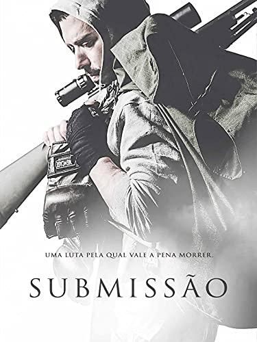 Submissão - Uma Luta Pela Qual Vale a Pena Morrer