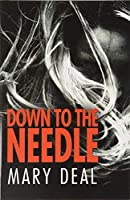 Down To The Needle: Premium Hardcover Edition