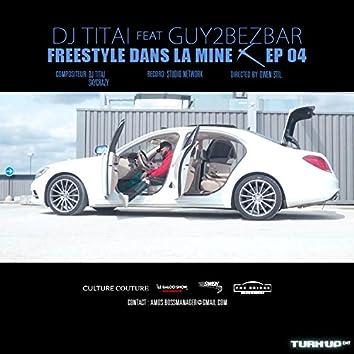FREESTYLE DANS LE MINE EP 05 (feat. Guy 2 Bezbar)