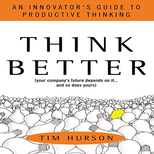 Think Better: An Innovator's Guide to Productive Thinking cover art