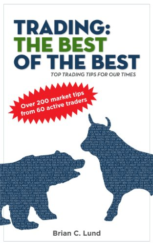 Trading: The Best Of The Best - Top Trading Tips For Our Times (English Edition)
