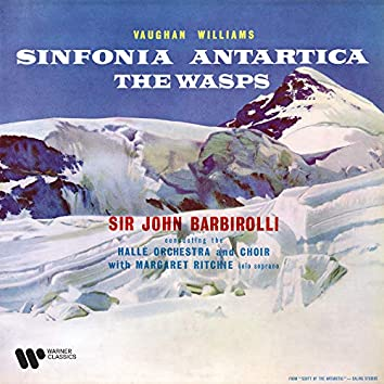 """Vaughan Williams: Symphony No. 7 """"Sinfonia antartica"""" & Overture from The Wasps"""