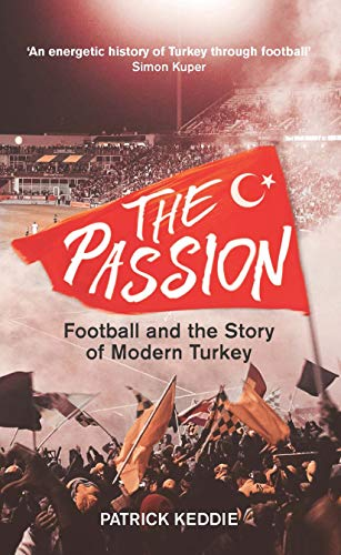 The Passion: Football and the Story of Modern Turkey (English Edition)
