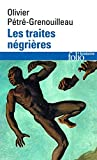 Traites Negrieres (Folio Histoire) (English and French Edition) by Grenou Petre(2006-11-01) - Gallimard Education - 01/01/2006