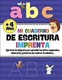 Mi Cuaderno De Escritura Imprenta: Cuaderno de caligrafía para niños - Aprender a escribir letras y palabras - A partir de 4 años (Parvulitos , primaria) - Mayúsculas y minúsculas del alfabeto Español