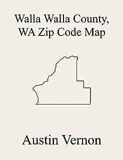 Walla Walla County, Washington Zip Code Map: Includes Burbank, Eureka Flat, Waitsburg, Touchet, and Walla Walla-College Place (English Edition)