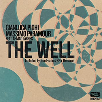 The Well (Includes Tyrone Francis BNY Remixes) [feat. Ahmad Larnes]
