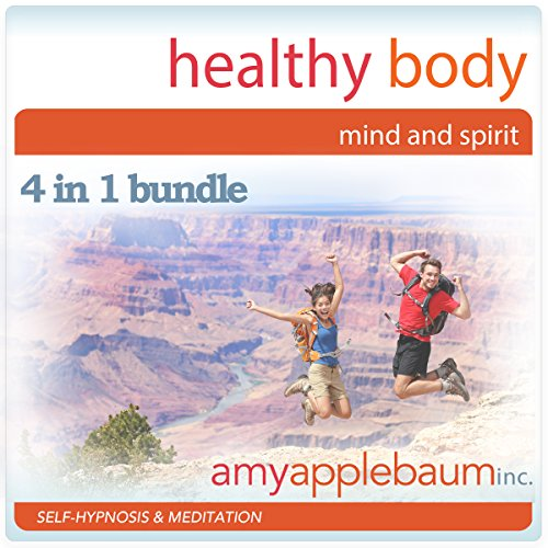 Healthy Body, Mind & Spirit: Self-Hypnosis and Meditation 4 in 1 Bundle cover art