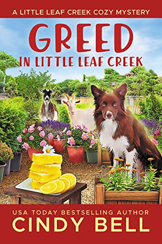 Greed in Little Leaf Creek (A Little Leaf Creek Cozy Mystery Book 6) by [Cindy Bell]