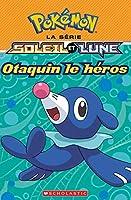 Pok?mon: La S?rie Soleil Et Lune: Otaquin Le H?ros (Pokemon: La Serie Alola)