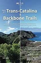 Plan & Go | Trans-Catalina & Backbone Trails: All you need to know to complete two long-distance trails through Southern California's coastal Mediterranean climate (Plan & Go Hiking)