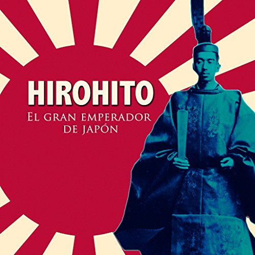 Hirohito [Spanish Edition] audiobook cover art