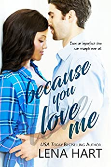 Because You Love Me: Jake & Sabrina (To Be Loved Book 1) by [Lena Hart]